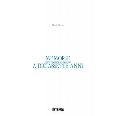 Memorie (impertinentemente veritiere) a diciassette anni